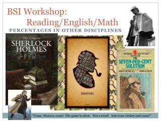 BSI Workshop:                Reading/English/Math