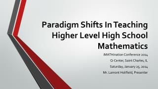 Paradigm Shifts In Teaching Higher Level High School Mathematics