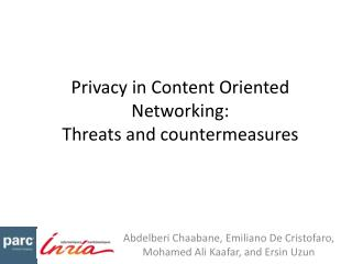 Privacy in Content Oriented Networking:  Threats and countermeasures