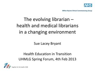 The evolving librarian –  health and medical librarians  in a changing environment