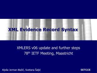XML  Evidence  Record Syntax