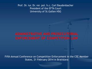 ADMINISTRATIVE AND PROSECUTORIAL  ENFORCEMENT OF  COMPETITION  LAW