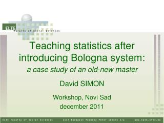 Teaching statistics after introducing Bologna system: