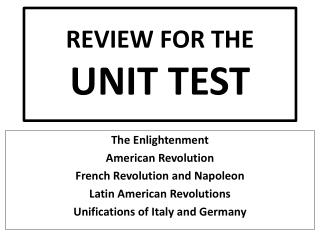 REVIEW FOR THE  UNIT TEST