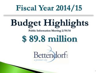 Budget Highlights Public Information Meeting 2/19/14 $ 89.8 million