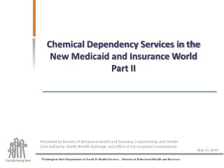 Chemical Dependency Services in the New Medicaid and Insurance World Part II