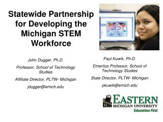 John Dugger, Ph.D. Professor, School of Technology Studies   Affiliate Director, PLTW- Michigan jdugger@emich.edu