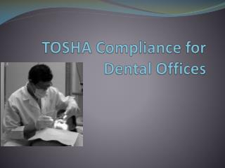 TOSHA Compliance for Dental Offices