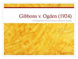 Gibbons v. Ogden (1924)