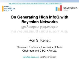 Ron  S.  Kenett Research Professor, University of Turin Chairman and CEO, KPA Ltd. www.kpa-group.com   ron@kpa-group.co