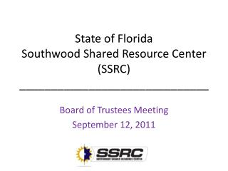 State of Florida Southwood Shared Resource Center (SSRC) ______________________________