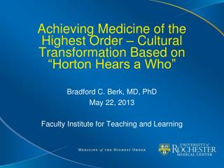 "Achieving Medicine of the Highest Order – Cultural Transformation Based on  ""Horton Hears a Who """