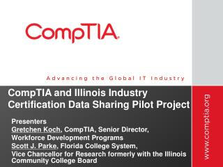 CompTIA and Illinois Industry  Certification Data Sharing Pilot Project