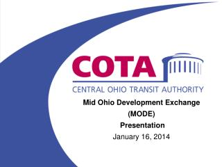 Mid Ohio Development Exchange (MODE)  Presentation  January 16, 2014