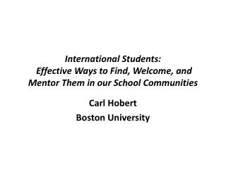 International Students : Effective Ways to Find, Welcome, and Mentor Them in our School  Communities