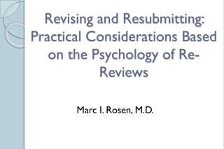 Revising and Resubmitting:  Practical Considerations Based on the Psychology of Re-Reviews