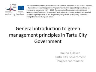 General introduction to green management principles in Tartu City G o v ernmen t