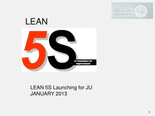 LEAN 5S  Launching for  JU JANUARY 2013