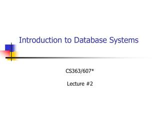 Introduction to Database Systems CS363607