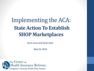 Implementing the ACA: State Action To Establish SHOP Marketplaces
