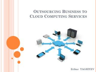 Outsourcing Business  to  Cloud Computing Services