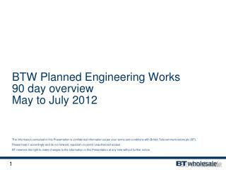 BTW Planned Engineering Works  90 day overview May to July 2012