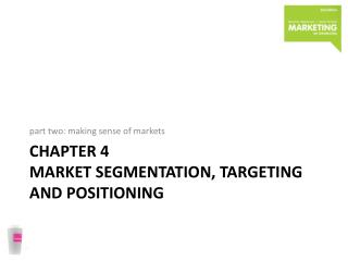 chapter  4 MARKET SEGMENTATION, TARGETING AND POSITIONING