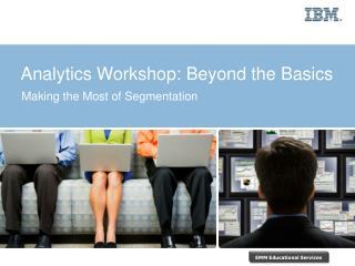 Analytics Workshop: Beyond the Basics
