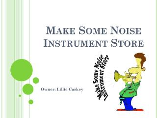 Make Some Noise  Instrument Store