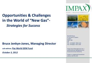 "Opportunities & Challenges             in  the  World of ""New Gas""-      	 Strategies for Success Bruce Jenkyn-Jones, M"