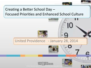 Creating a Better School Day –     Focused Priorities and Enhanced School Culture