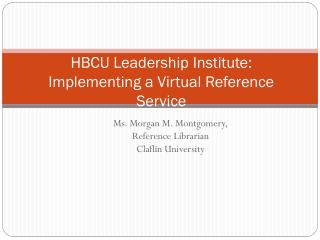 HBCU Leadership Institute: Implementing a Virtual Reference Service
