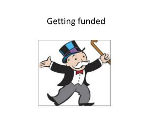 Getting funded