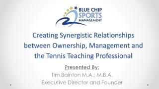 Creating  Synergistic Relationships between Ownership, Management and the Tennis Teaching Professional