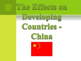 The Effects on Developing Countries - China