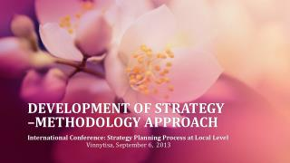 DEVELOPMENT OF STRATEGY �METHODOLOGY APPROACH