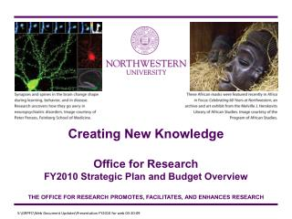 Creating New Knowledge Office for Research FY2010 Strategic Plan and Budget Overview THE OFFICE FOR RESEARCH PROMOTES,