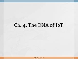Ch. 4. The DNA of  IoT