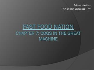 Fast food nation Chapter 7: cogs in the great machine