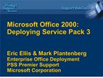 microsoft office 2000: deploying service pack 3   eric ellis  mark plantenberg enterprise office deployment pss premier