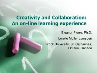 Creativity and Collaboration: An on-line learning experience