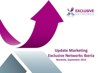 Update Marketing  Exclusive Networks Iberia Marbella, September 2013