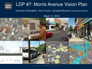 LDP #7: Morris  Avenue  Vision  Plan  Township  of  Springfield - Union County - Springfield  Business  Improvement Dis