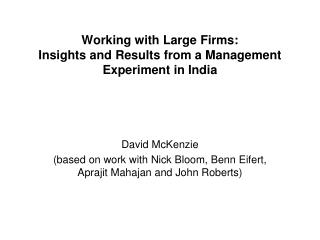 Working with Large Firms:  Insights and Results from a Management Experiment in India