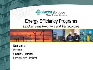 Energy Efficiency Programs Leading Edge Programs and Technologies