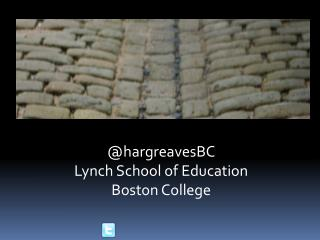 @ hargreavesBC Lynch School of Education Boston College