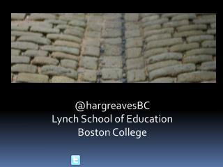 @ hargreavesBC Lynch School of Education Boston College