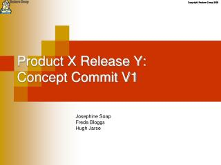 Product X Release Y: Concept Commit V1
