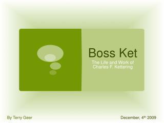 Boss Ket