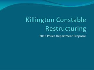 Killington Constable Restructuring